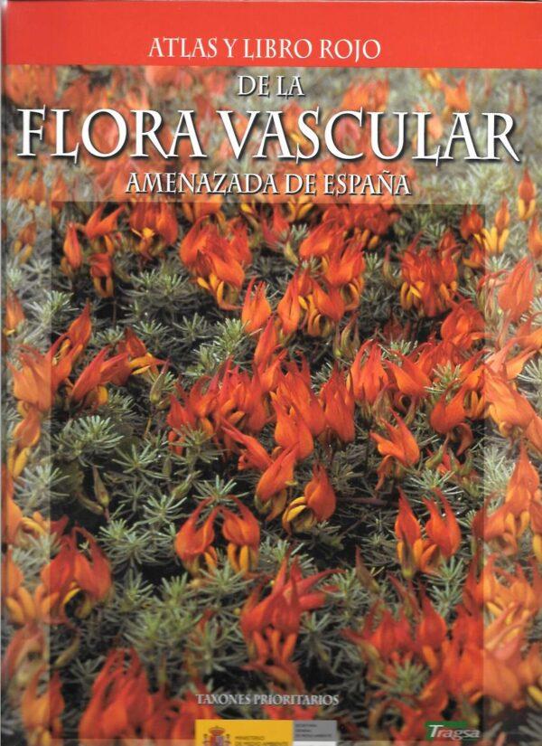 Atlas y libro rojo de la flora vascular amenazada de España