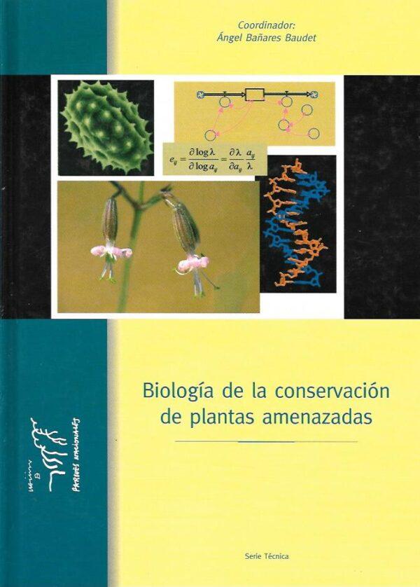 Biologia de la conservacion de plantas amenazadas