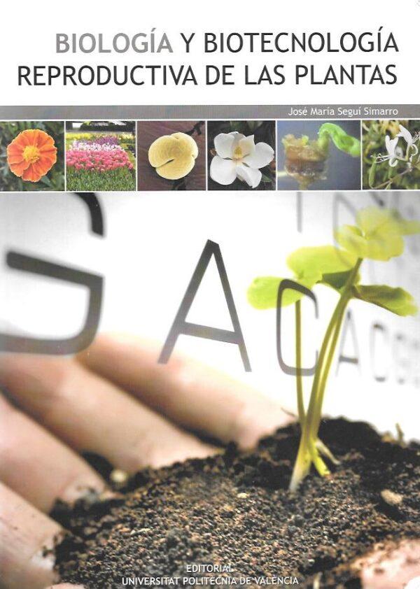 Biologia y biotecnologia reproductiva de las plantas