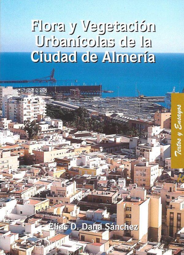 Flora y vegetacion urbanicolas de la ciudad de almeria