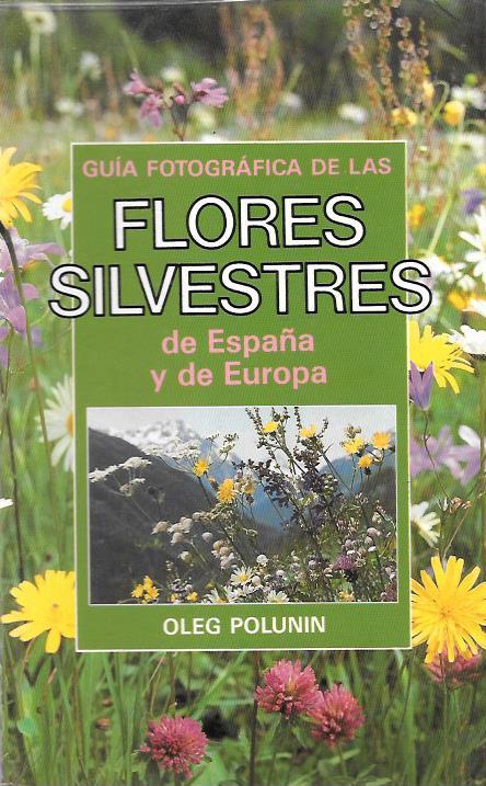 Guía fotografiaza de las flores silvestres de España y de Europ