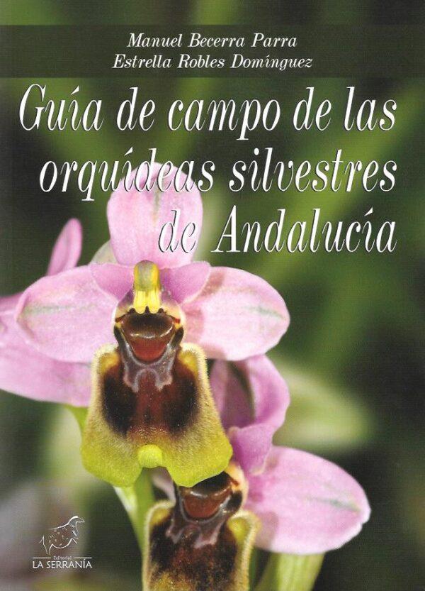 Guia de campo de las orquideas silvestres de Andalucia