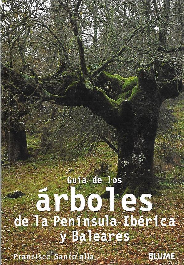 Guia de los arboles de la peninsula iberica y baleares