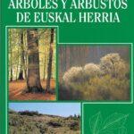 Guia de los arboles y arbustos de euskal herria