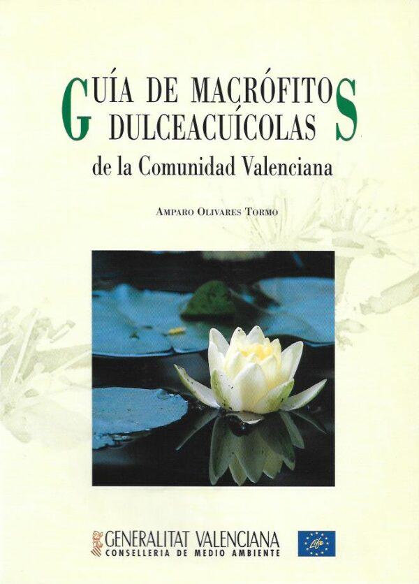 Guia de macrofitos dulcecuicolas de la comunidad valenciana