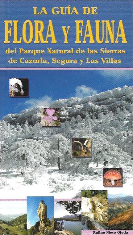 La guía de Flora y Fauna del Parque Natural de las Sierras de Cazorla, Segura y Las Villas