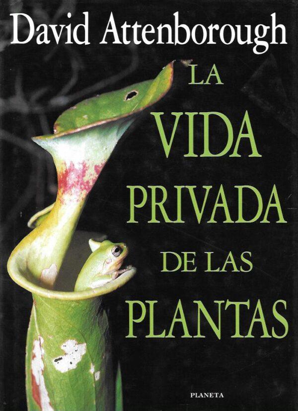 La vida privada de las plantas
