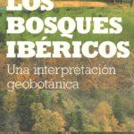Los bosques ibericos. Una interpretacion geobotanica